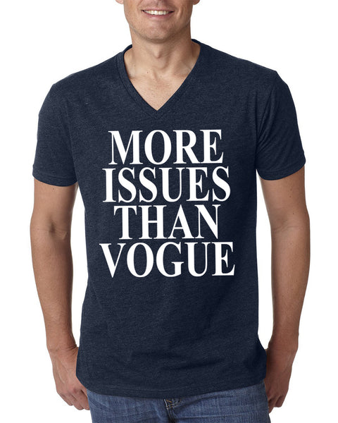More issues than vogue V Neck T Shirt