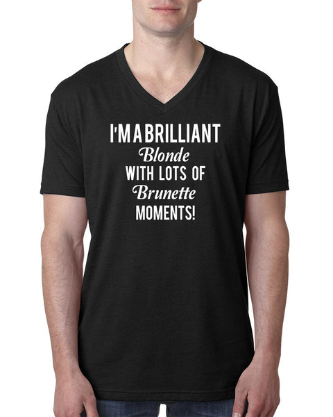 I'm a brilliant blonde with lots of brunette moments V Neck T Shirt