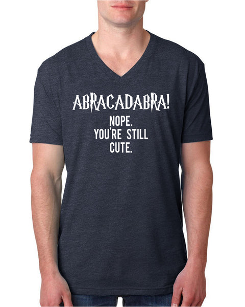 Abracadabra! Nope you are still cute V Neck T Shirt