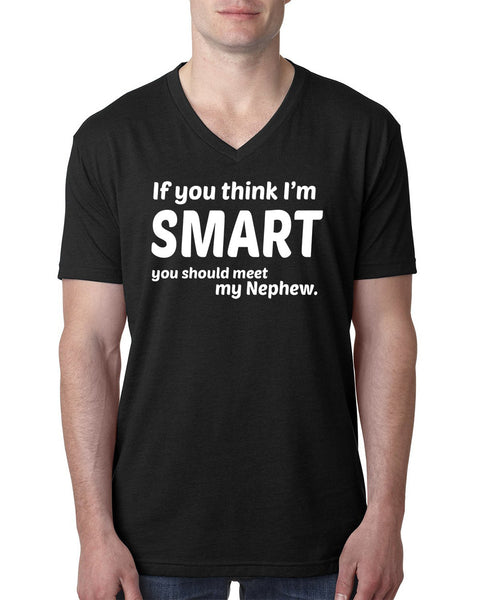 If you think I'm smart you should meet my nephew V Neck T Shirt