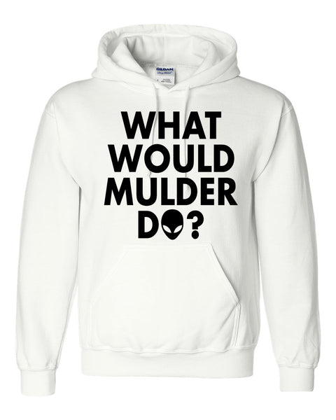 What would mulder do Hoodie