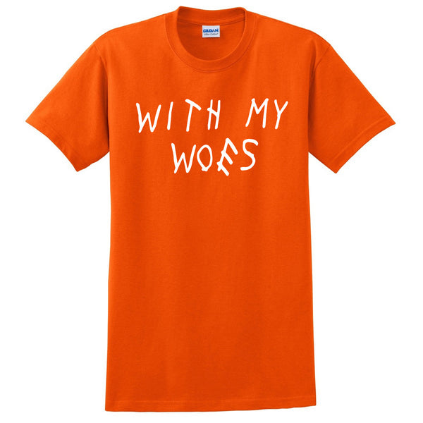 with my woes T Shirt