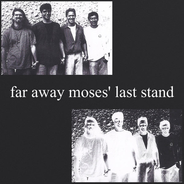 Far Away Moses' Last Stand