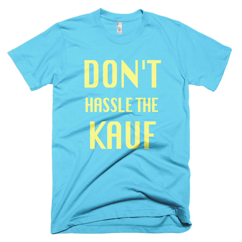 Don't Hassle The Kauf T-Shirt