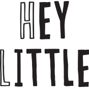 Hey Little