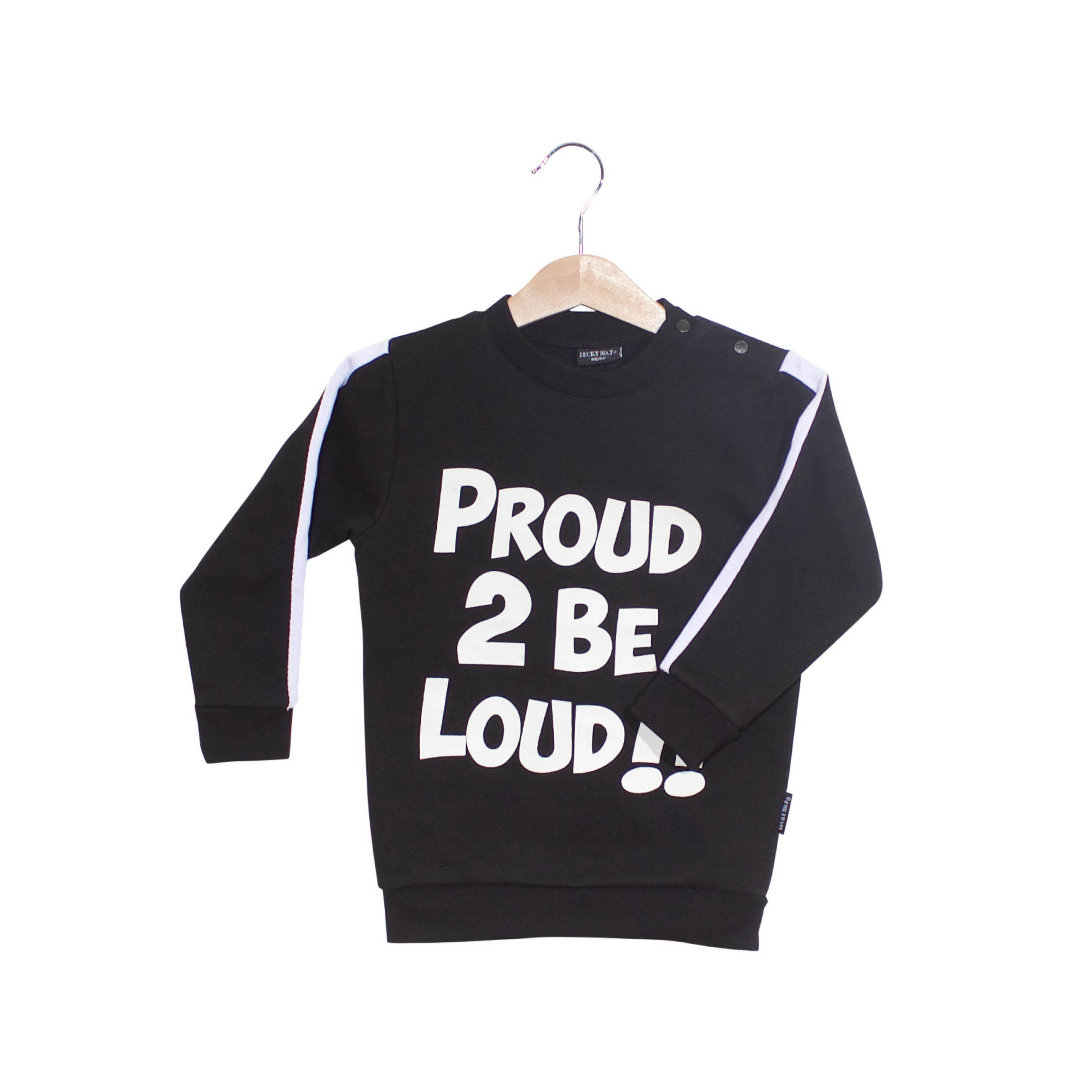 "Proud 2be Loud collection. Black sweater ( brushed) with ""proud 2be loud"" print. The sweater is a fun and playful (unisex) sweater with a sporty effect, herringbone tape at the sleeves. Boys can easily mix and match this with a black jog denim pants and the girls can wear it oversized on the little bandit legging or play hard legging."