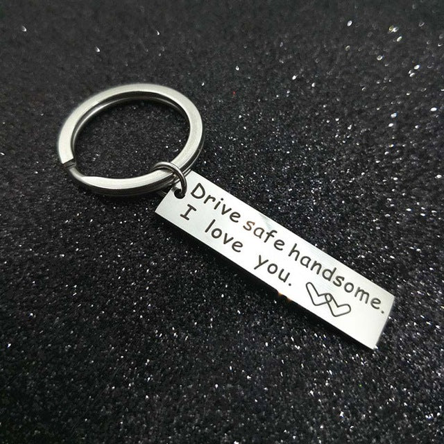 Stainless Steel Key Chain Drive Safe I Need You Here With Me