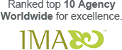 Ranked top 10 Agency Worldwide for excellence. IMA