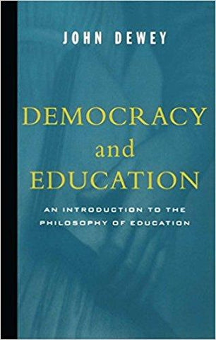 Democracy and Education, a seminal work on public education in today's social groups