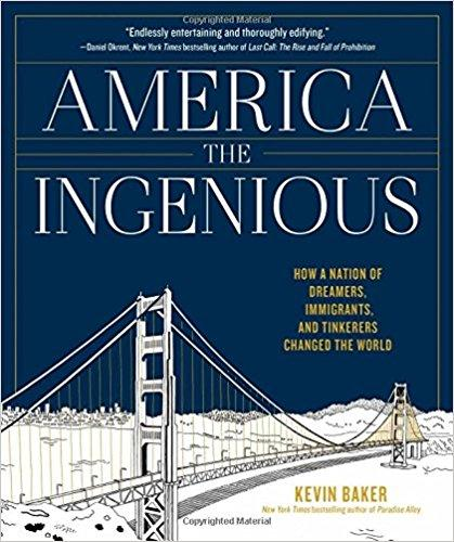 America the Ingenious: How a Nation of Dreamers shattered that vision