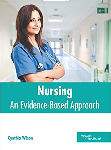 Nursing: An Evidence-Based Approach 1st Edition