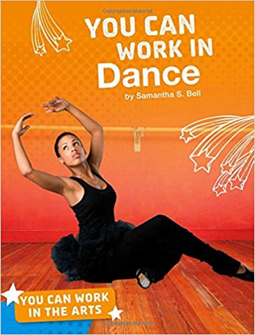 You Can Work in Dance (You Can Work in the Arts)