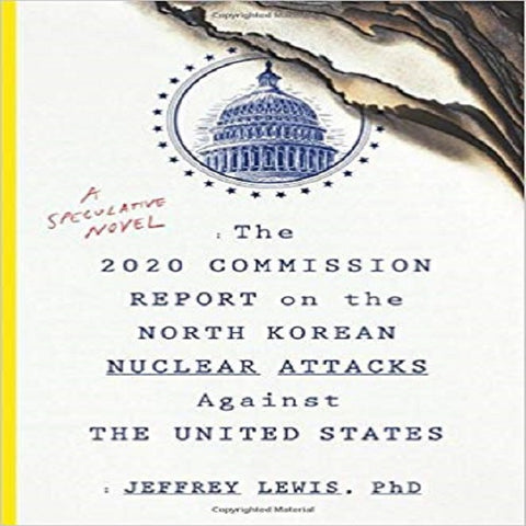 The 2020 Commission Report on the North Korean Nuclear Attacks Against the United Stat