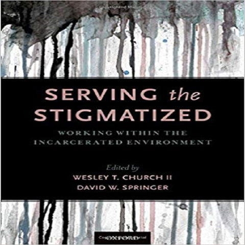 Serving the Stigmatized: Working within the Incarcerated Environment