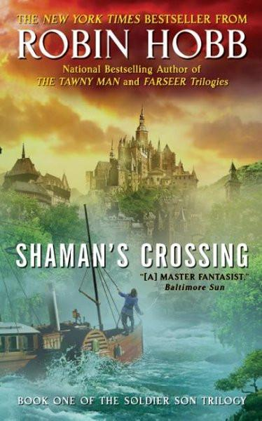 Shaman's Crossing: Book One of the Soldier Son Trilogy (Soldier Son Trilogy)