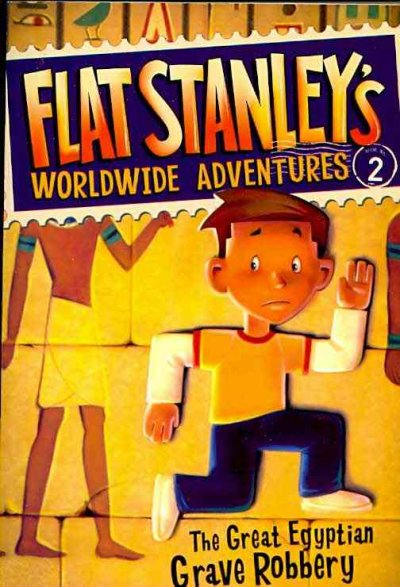 The Great Egyptian Grave Robbery (Flat Stanley's Worldwide Adventures)