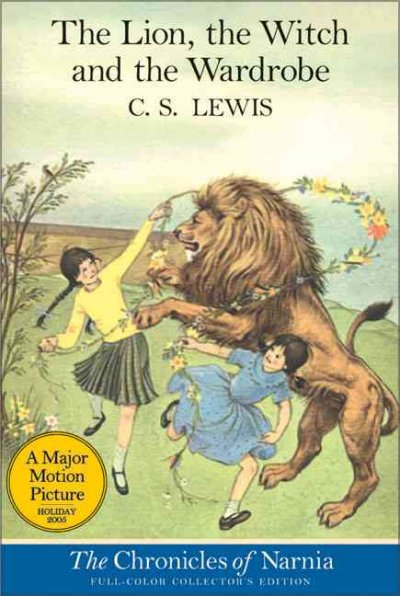 The Lion, the Witch and the Wardrobe: Full Color Collector's Edition (The Chronicles of Narnia)