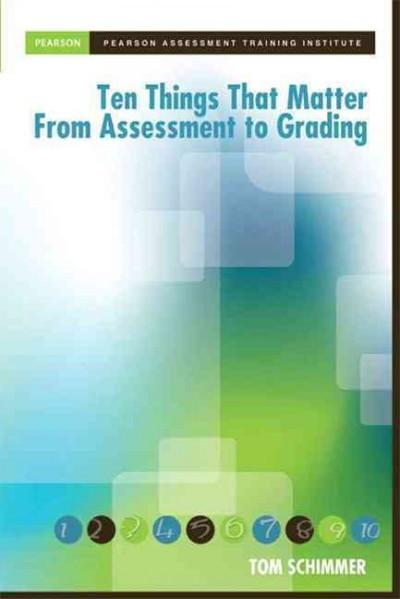Ten Things That Matter from Assessment to Grading (Pearson Assessment Training Institute)
