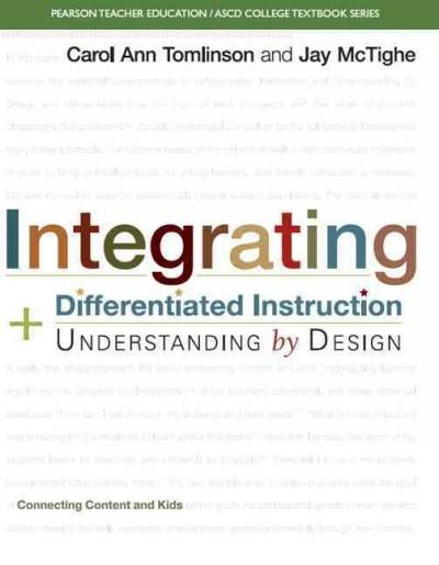 Integrating Differentiated Instruction & Understanding by Design: Connecting Content and Kids (Pearson Teacher Education/ Ascd College Textbook)