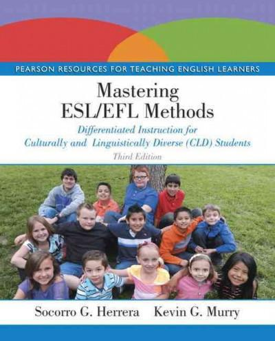 Mastering ESL/EFL Methods: Differentiated Instruction for Culturally and Linguistically Diverse (CLD) Students: Mastering Esl/Efl Methods: Differentiated Instruction for Culturally and Linguistically Diverse (Cld) Students