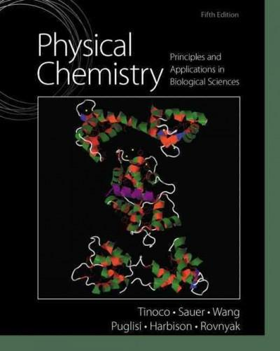 Physical Chemistry: Principles and Applications in Biological Sciences