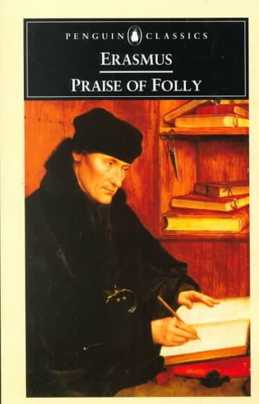 Praise of Folly and Letter to Maarten Van Dorp (Penguin Classics)
