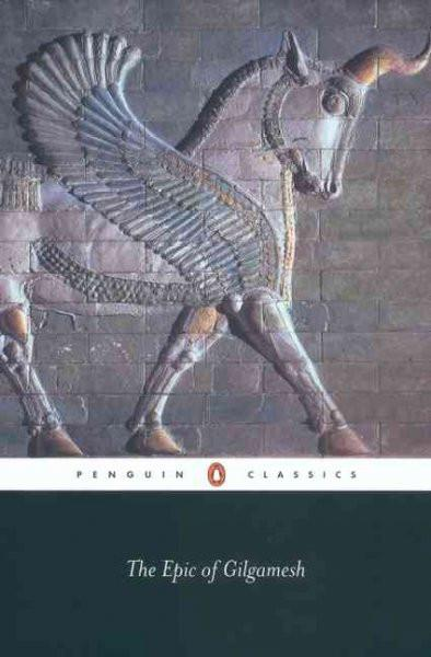 The Epic of Gilgamesh: The Babylonian Epic Poem and Other Texts in Akkadian and Sumerian