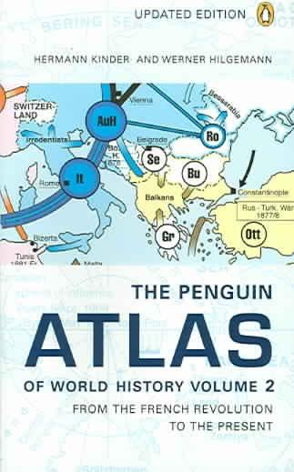 The Penguin Atlas of World History: From the French Revolution to the Present