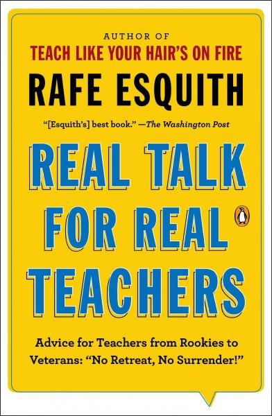 "Real Talk for Real Teachers: Advice for Teachers from Rookies to Veterans: """"No Retreat, No Surrender!"""""