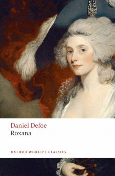 Roxana: The Fortunate Mistress (Oxford World's Classics)