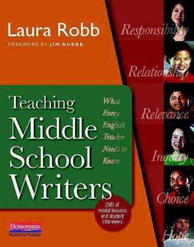 Teaching Middle School Writers: What Every English Teacher Needs to Know