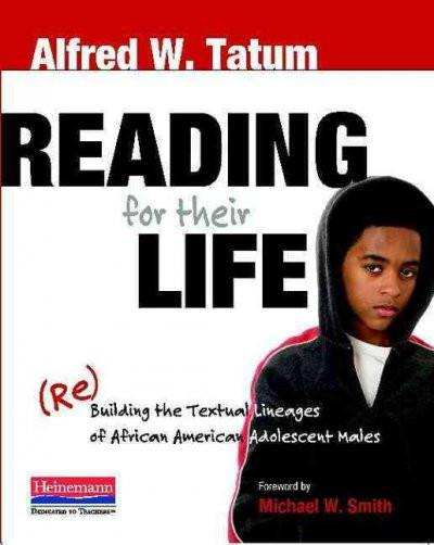 Reading for Their Life: Rebuilding the Textual Lineages of African American Adolescent Males