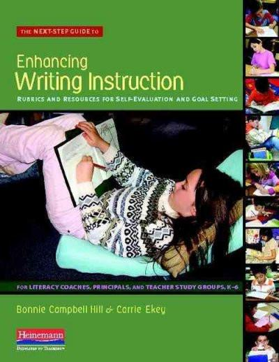 The Next-Step Guide to Enhancing Writing Instruction: Rubrics and Resources for Self-Eval