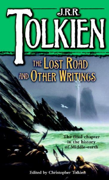 The Lost Road and Other Writings: Language and Legend Before the Lord of the Rings (The History of Middle-Earth , Vol 5)