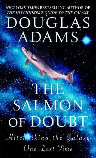 The Salmon Of Doubt: Hitchhiking the Galaxy