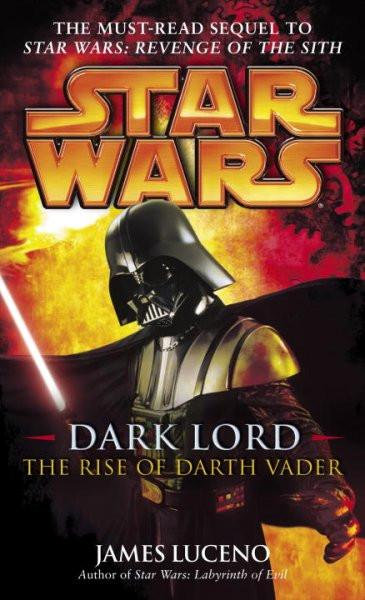 Star Wars Dark Lord: The Rise of Darth Vader (Star Wars)
