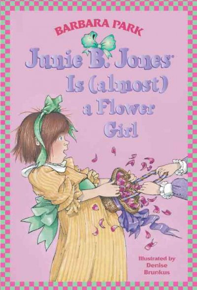 Junie B. Jones Is (Almost) a Flower Girl (Junie B. Jones)