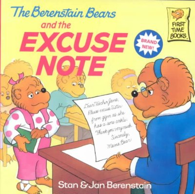 The Berenstain Bears and the Excuse Note (First Time Books)