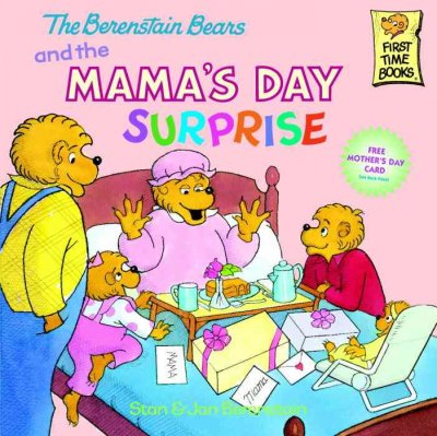 The Berenstain Bears and the Mama's Day Surprise (First Time Books)