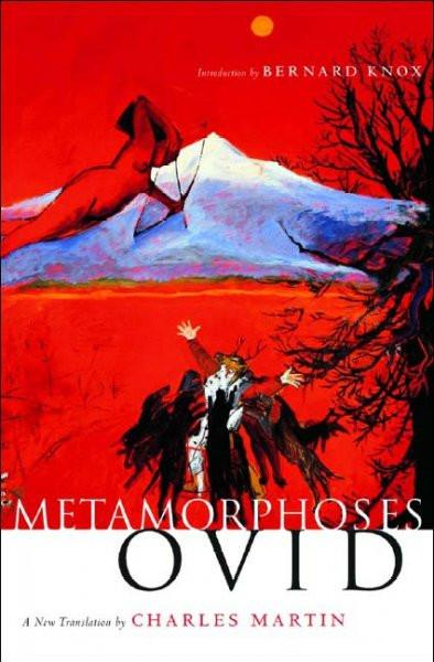 Metamorphoses: A New Translation By Charles Martin