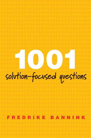 1001 Solution-Focused Questions: Handbook for Solution-Focused Interviewing (A Norton Professional Book)