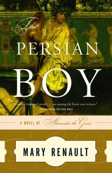The Persian Boy (The Novels of Alexander the Great)