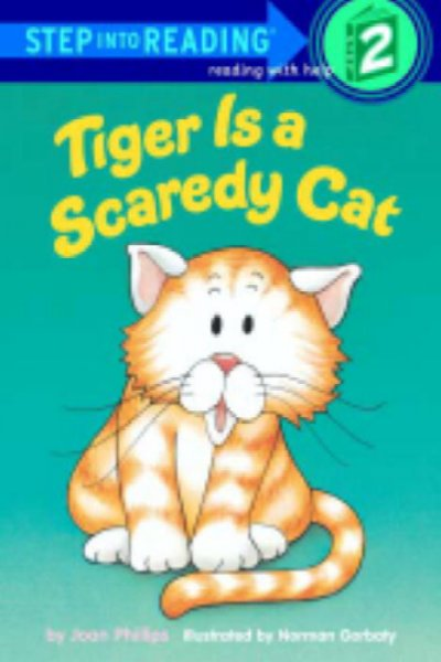 Tiger Is a Scaredy Cat (Step into Reading/Step 1 Book)