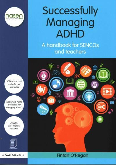 Successfully Managing ADHD: A Handbook for SENCOs and Teachers