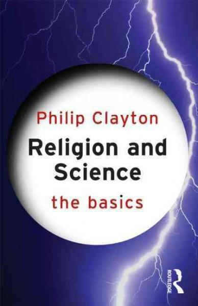 Religion and Science: The Basics (The Basics)