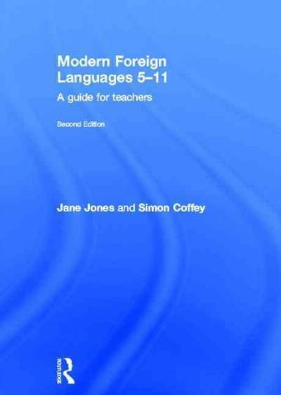Modern Foreign Languages 5-11: A Guide for Teachers (5-11)