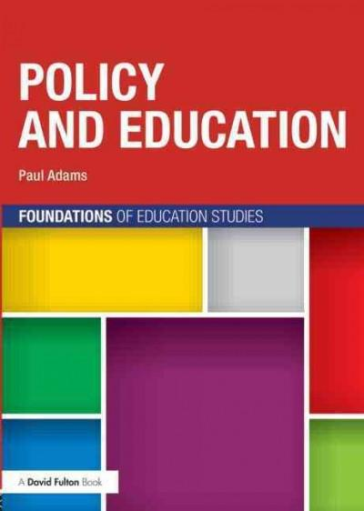 Policy and Education (Foundations of Education Studies)