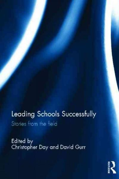 Leading Schools Successfully: Stories from the Field