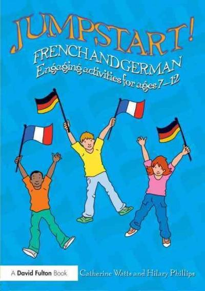 Jumpstart! French and German: Engaging Activities for Ages 7-12 (Jumpstart!)
