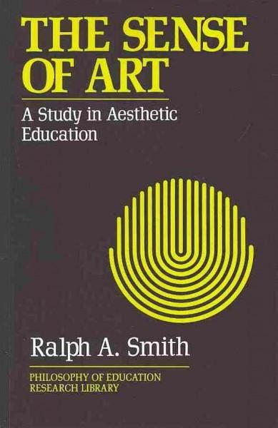 The Sense of Art: A Study in Aesthetic Education (Philosophy of Education Research Library)